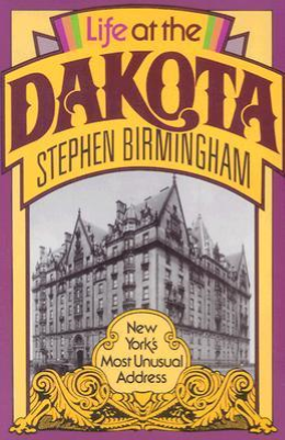 BOOK REVIEW: New York Stories: Life at the Dakota by Stephen Birmingham - May 2017