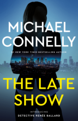 BOOK REVIEW: The Late Show by Michael Connelly — May 2018