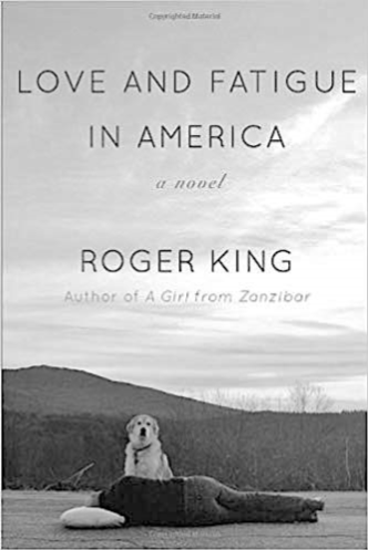 BOOK REVIEW - LOVE AND FATIGUE IN AMERICA BY ROGER KING — February 2019